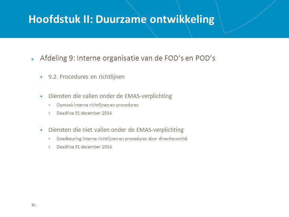 Hoofdstuk II: Duurzame ontwikkeling Afdeling 9: Interne organisatie van de FOD's en POD's 9.2.