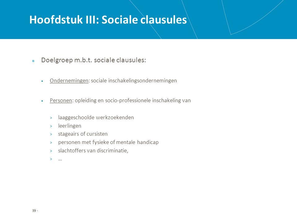 Hoofdstuk III: Sociale clausules Doelgroep m.b.t.