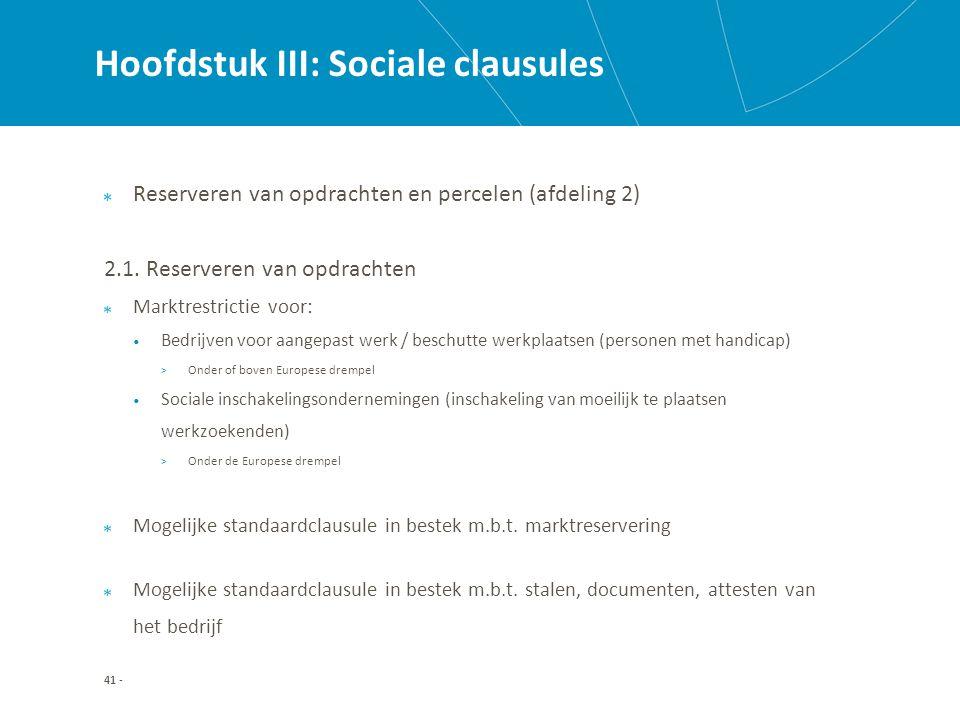 Hoofdstuk III: Sociale clausules Reserveren van opdrachten en percelen (afdeling 2) 2.1.