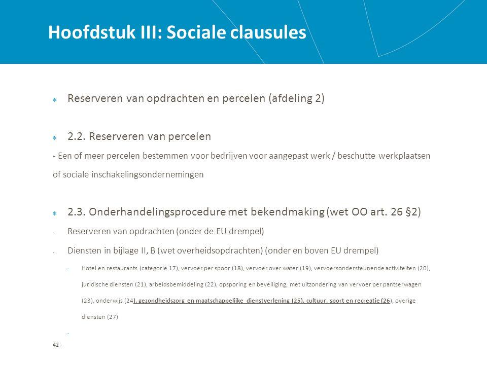 Hoofdstuk III: Sociale clausules Reserveren van opdrachten en percelen (afdeling 2) 2.2.