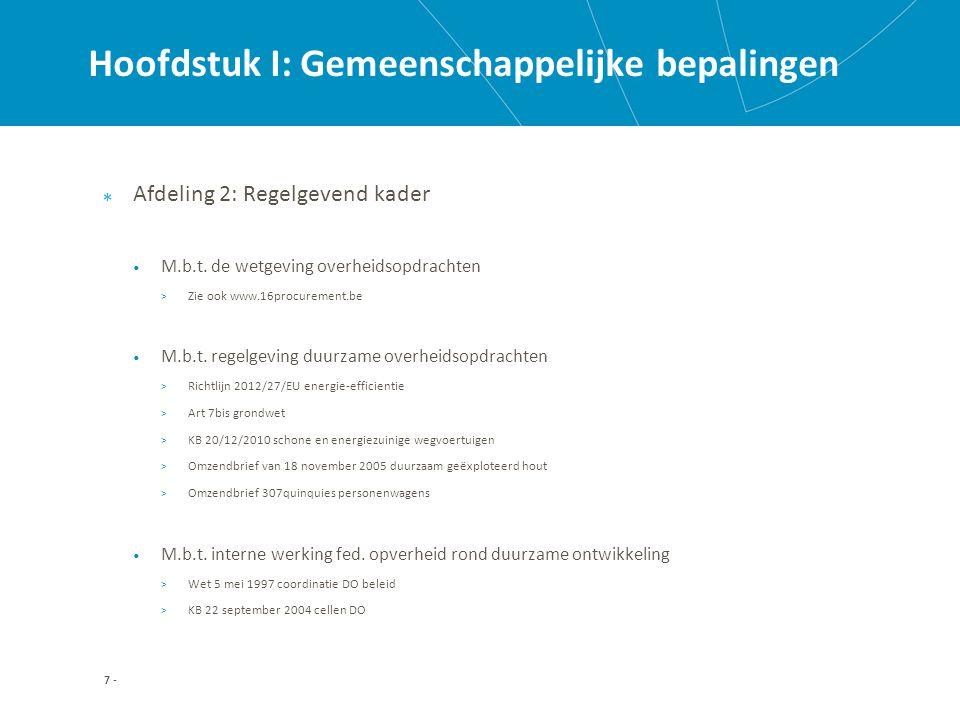 Hoofdstuk I: Gemeenschappelijke bepalingen Afdeling 2: Regelgevend kader M.b.t.