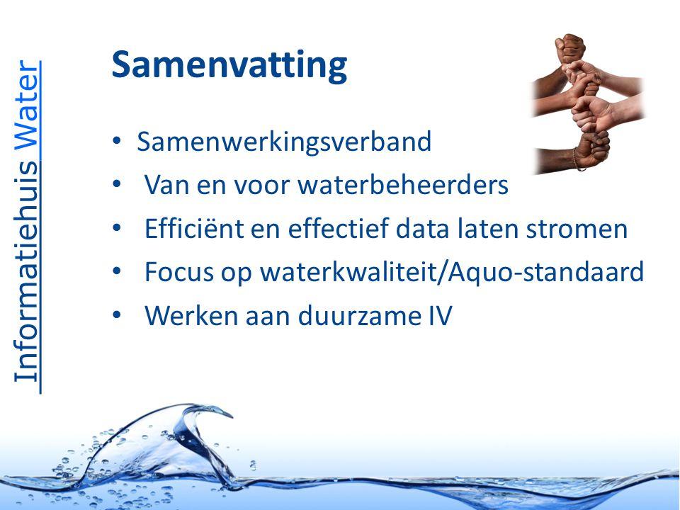 Informatiehuis Water Samenvatting Samenwerkingsverband Van en voor waterbeheerders Efficiënt en effectief data laten stromen Focus op waterkwaliteit/Aquo-standaard Werken aan duurzame IV
