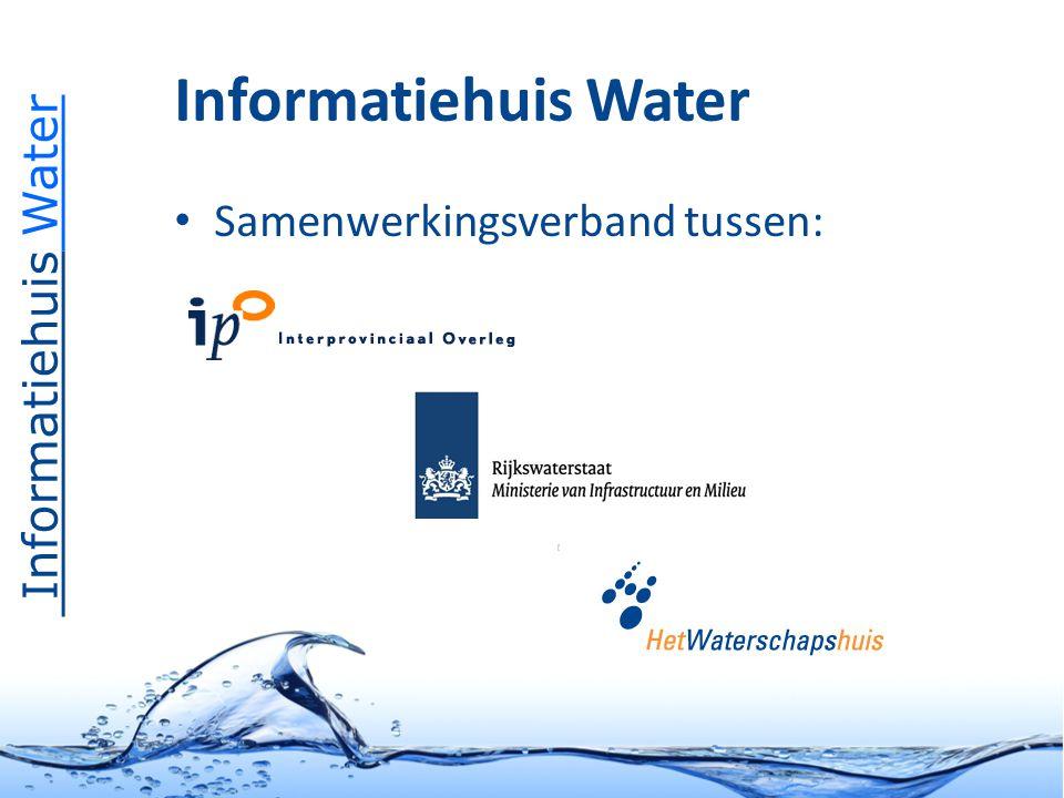 Informatiehuis Water Samenwerkingsverband tussen:
