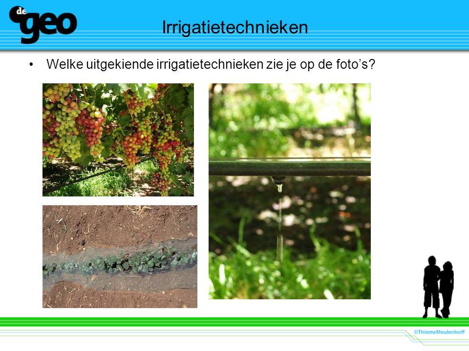 Irrigatietechnieken Welke uitgekiende irrigatietechnieken zie je op de foto's?