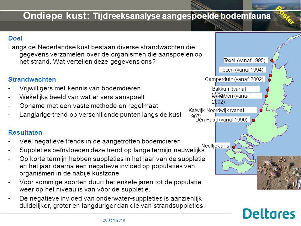 20 april 2010 Ondiepe kust: Tijdreeksanalyse aangespoelde bodemfauna Doel Langs de Nederlandse kust bestaan diverse strandwachten die gegevens verzamelen over de organismen die aanspoelen op het strand.