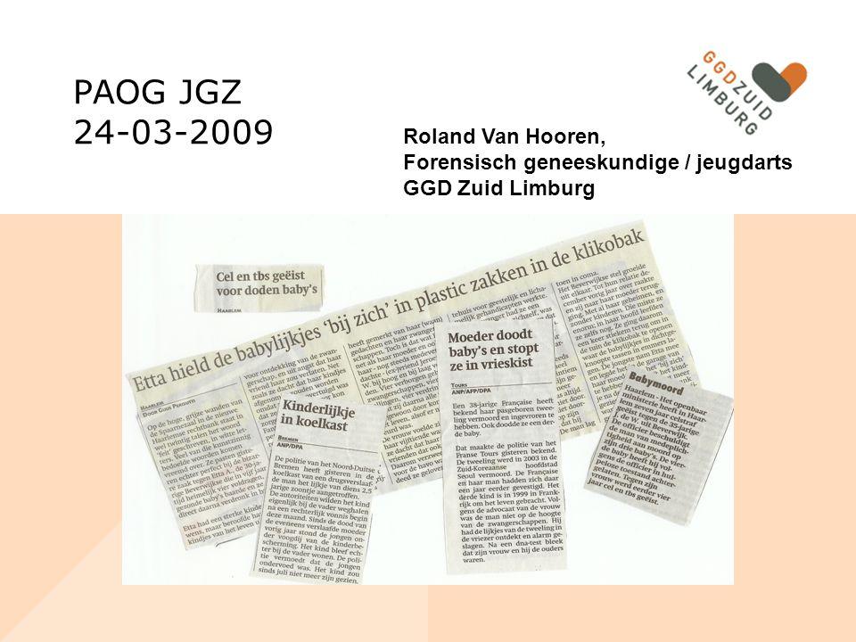 PAOG JGZ 24-03-2009 Roland Van Hooren, Forensisch geneeskundige / jeugdarts GGD Zuid Limburg