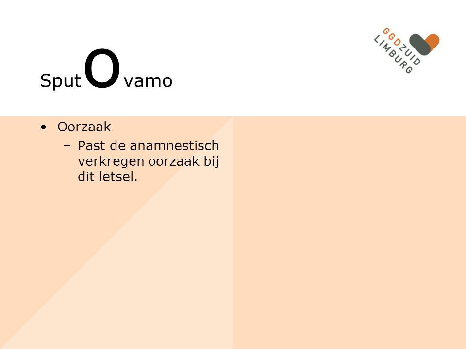 Sput o vamo Oorzaak –Past de anamnestisch verkregen oorzaak bij dit letsel.