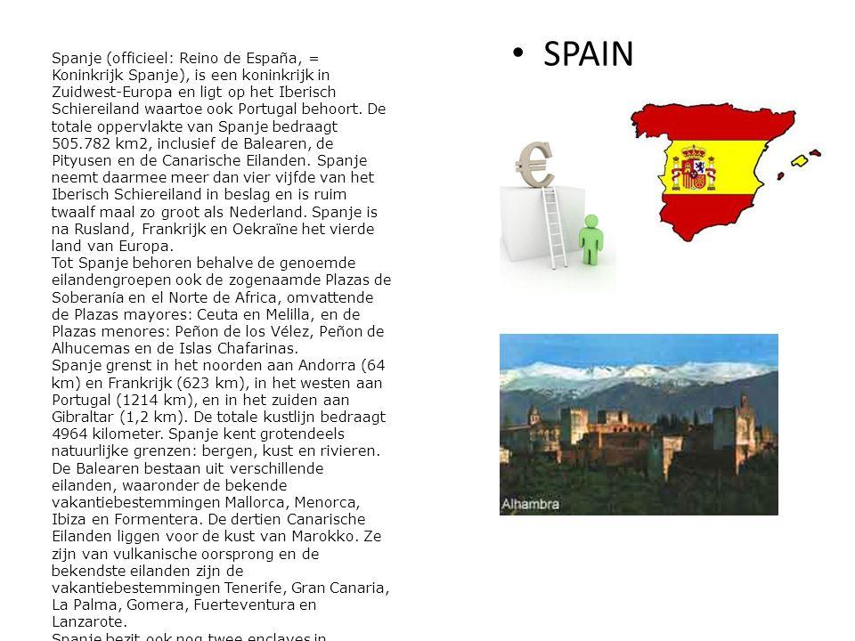 SPAIN Spanje (officieel: Reino de España, = Koninkrijk Spanje), is een koninkrijk in Zuidwest-Europa en ligt op het Iberisch Schiereiland waartoe ook Portugal behoort.