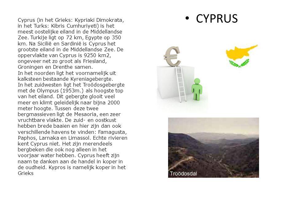 CYPRUS Cyprus (in het Grieks: Kypriaki Dimokrata, in het Turks: Kibris Cumhuriyeti) is het meest oostelijke eiland in de Middellandse Zee.