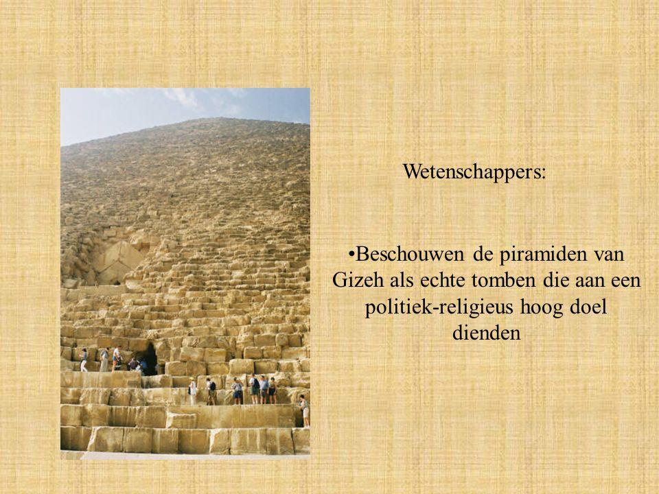 Wetenschappers: Beschouwen de piramiden van Gizeh als echte tomben die aan een politiek-religieus hoog doel dienden