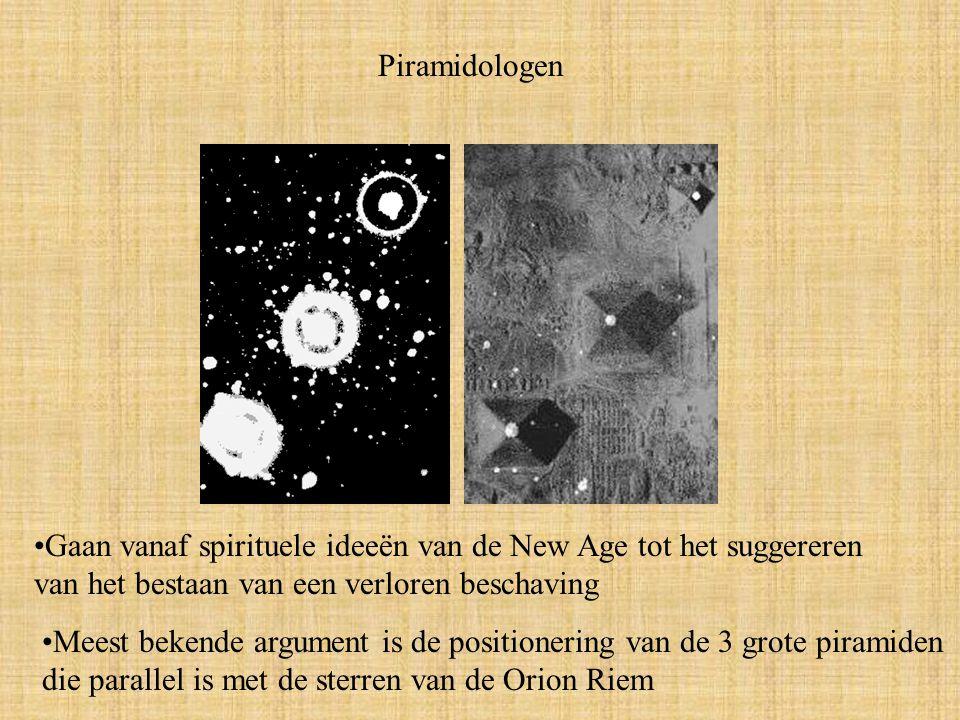 Piramidologen Gaan vanaf spirituele ideeën van de New Age tot het suggereren van het bestaan van een verloren beschaving Meest bekende argument is de positionering van de 3 grote piramiden die parallel is met de sterren van de Orion Riem