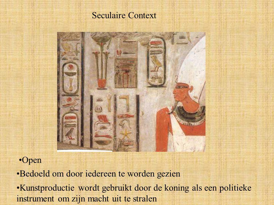 Seculaire Context Open Bedoeld om door iedereen te worden gezien Kunstproductie wordt gebruikt door de koning als een politieke instrument om zijn macht uit te stralen