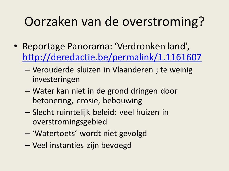 Oorzaken van de overstroming? Reportage Panorama: 'Verdronken land', http://deredactie.be/permalink/1.1161607 http://deredactie.be/permalink/1.1161607