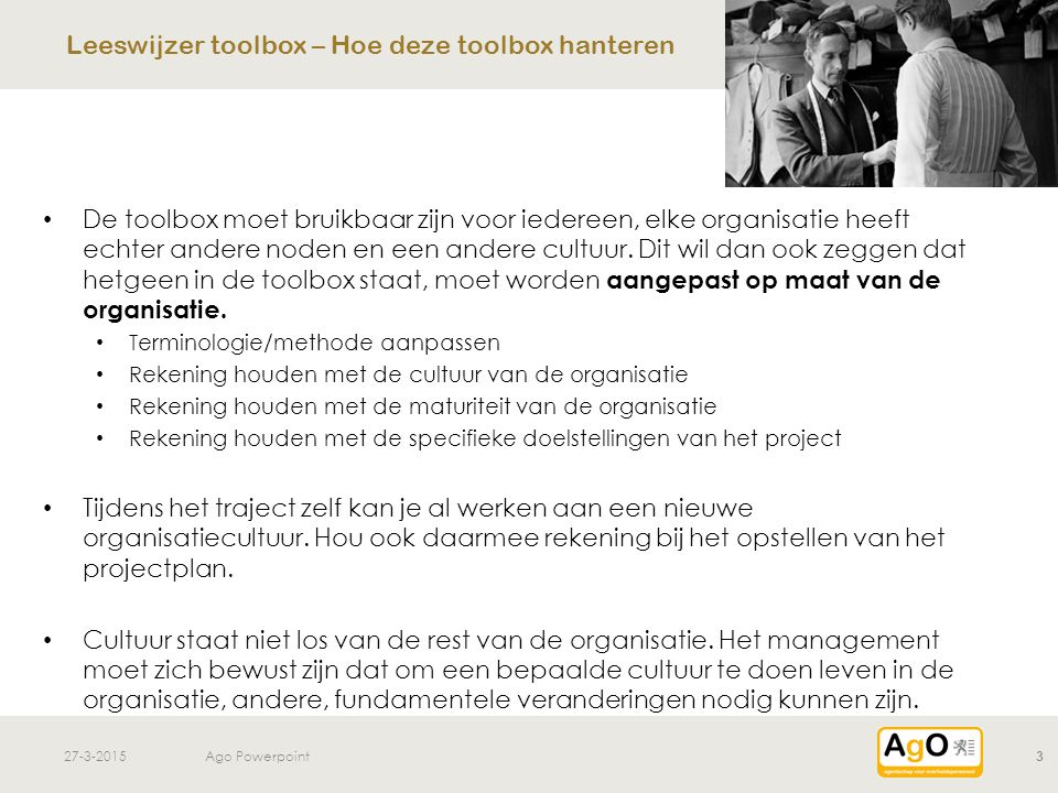 27-3-2015Ago Powerpoint14 Samen- werken Betrouw- baarheid Klant- gericht Voortd.