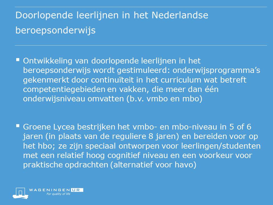 Doorlopende leerlijnen in het Nederlandse beroepsonderwijs  Ontwikkeling van doorlopende leerlijnen in het beroepsonderwijs wordt gestimuleerd: onder