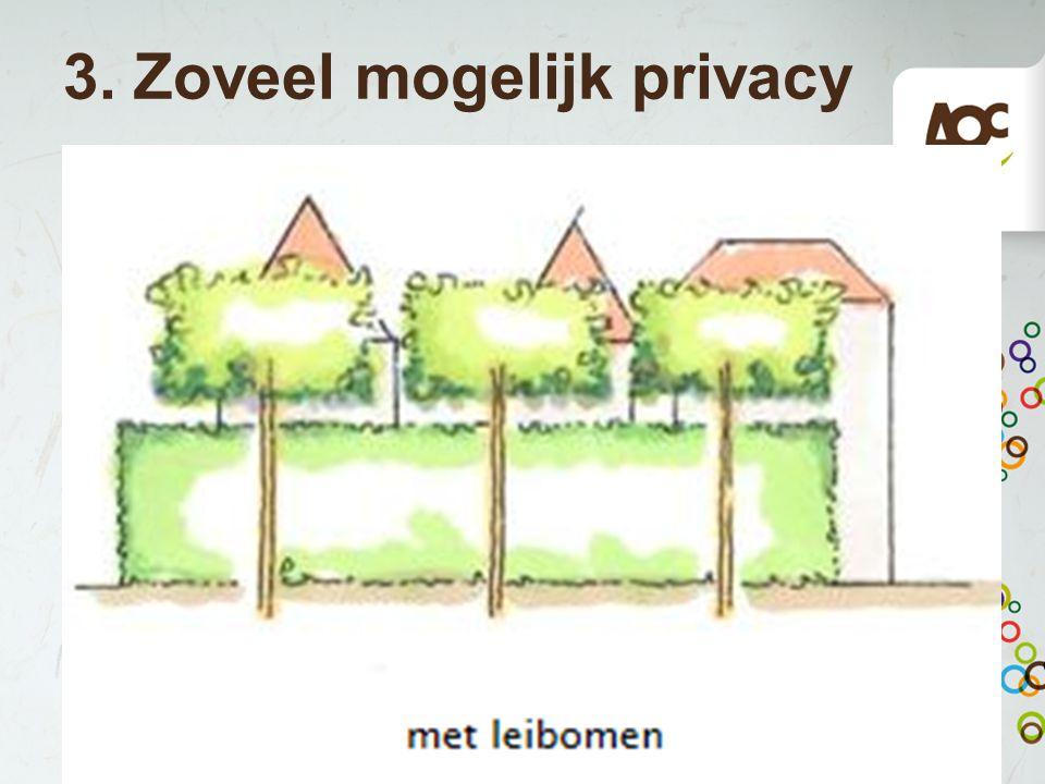 3. Zoveel mogelijk privacy
