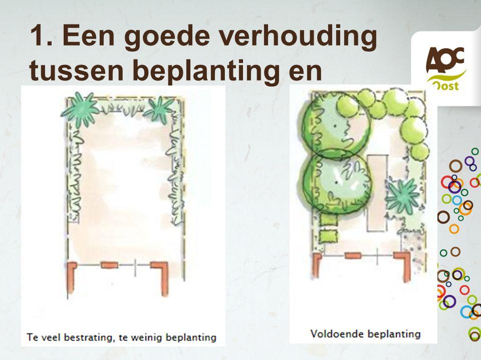 1. Een goede verhouding tussen beplanting en verharding