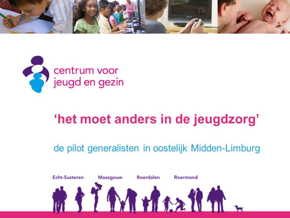 'het moet anders in de jeugdzorg' de pilot generalisten in oostelijk Midden-Limburg