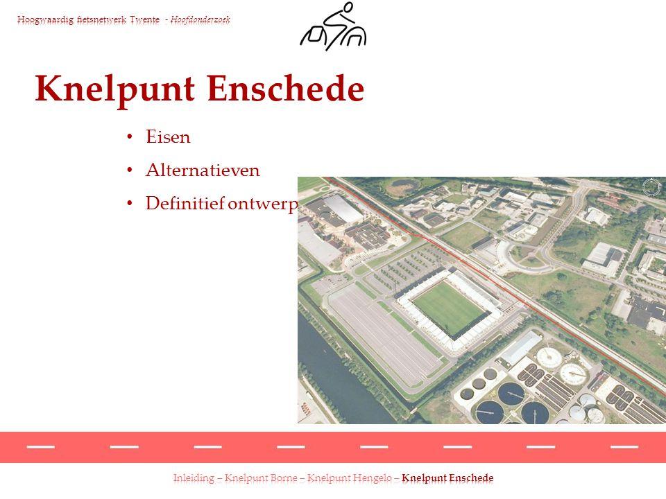 Eisen Alternatieven Definitief ontwerp Knelpunt Enschede