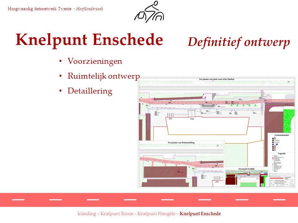 Knelpunt Enschede Definitief ontwerp Voorzieningen Ruimtelijk ontwerp Detaillering