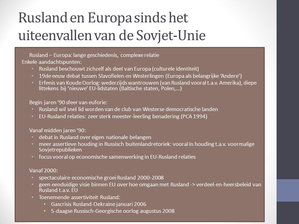 Rusland en Europa sinds het uiteenvallen van de Sovjet-Unie Rusland – Europa: lange geschiedenis, complexe relatie Enkele aandachtspunten: Rusland bes
