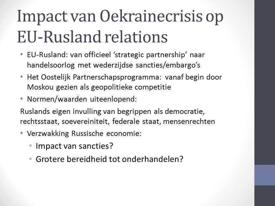 Impact van Oekrainecrisis op EU-Rusland relations EU-Rusland: van officieel 'strategic partnership' naar handelsoorlog met wederzijdse sancties/embarg