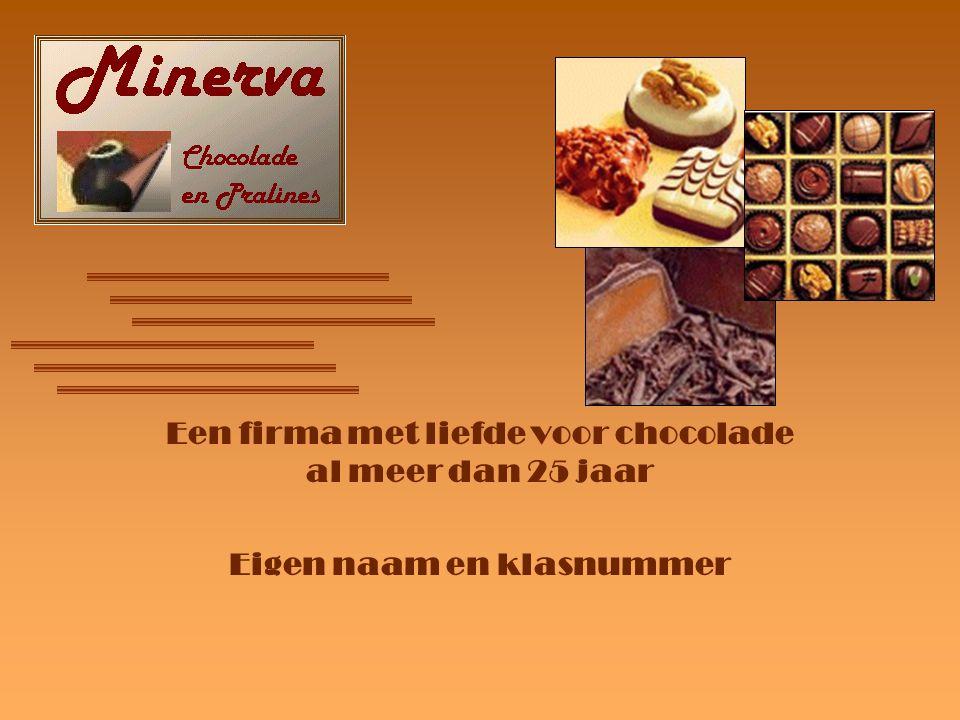 Een firma met liefde voor chocolade al meer dan 25 jaar Eigen naam en klasnummer