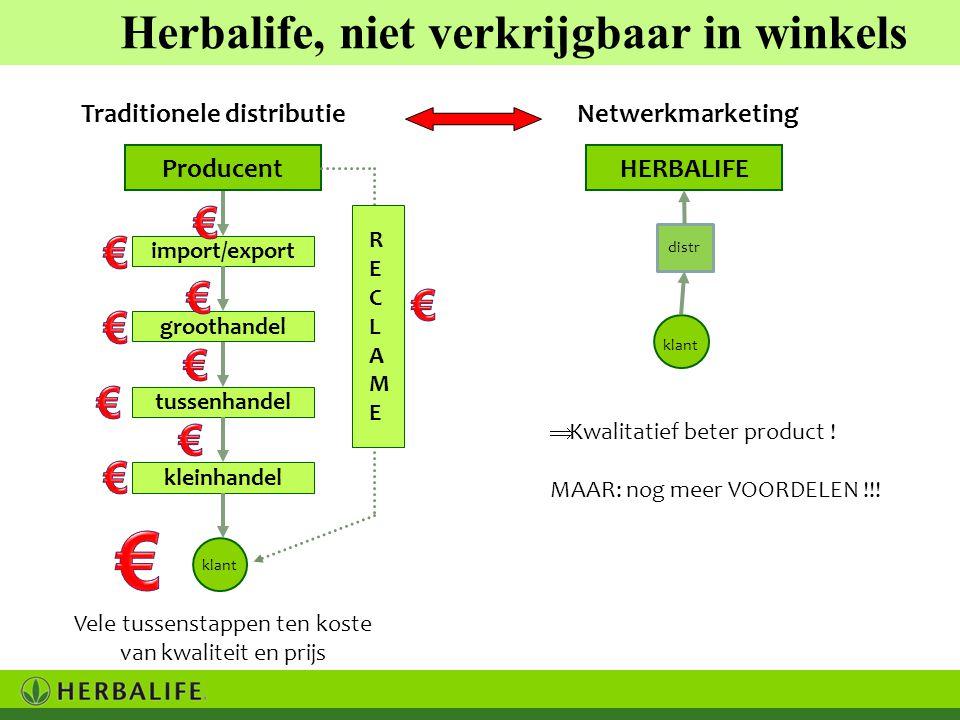 Traditionele distributieNetwerkmarketing ProducentHERBALIFE import/export groothandel tussenhandel kleinhandel klant RECLAMERECLAME distr Vele tussens