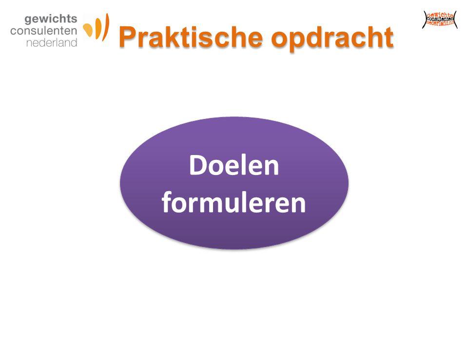 Praktische opdracht Doelen formuleren Doelen formuleren
