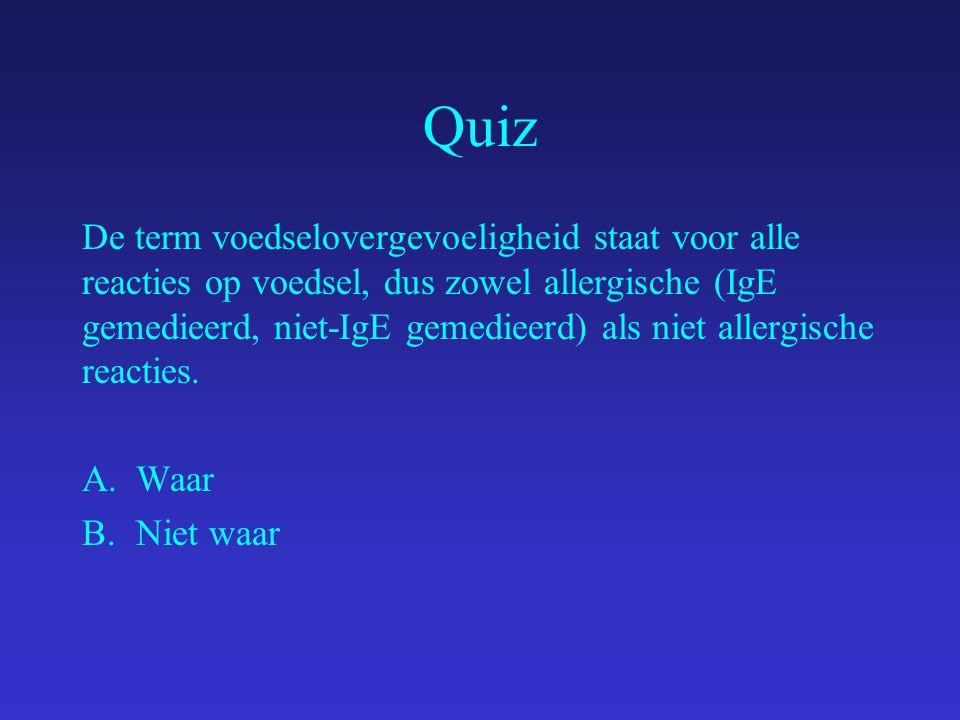 Quiz De term voedselovergevoeligheid staat voor alle reacties op voedsel, dus zowel allergische (IgE gemedieerd, niet-IgE gemedieerd) als niet allergische reacties.