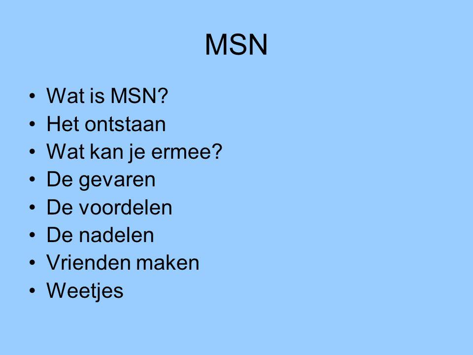 MSN Wat is MSN.Het ontstaan Wat kan je ermee.