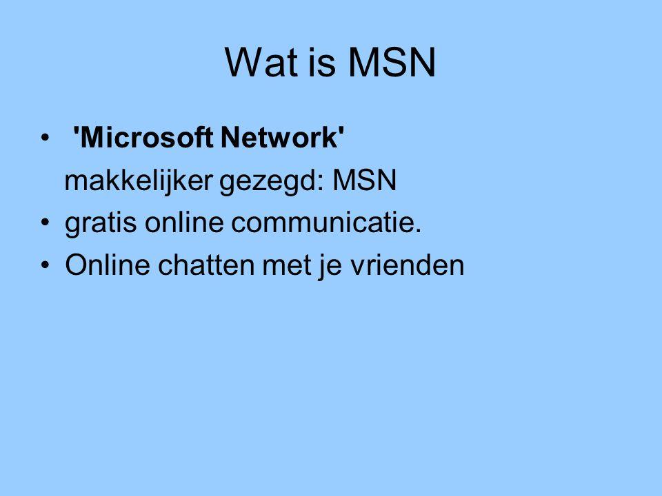 Wat is MSN Microsoft Network makkelijker gezegd: MSN gratis online communicatie.