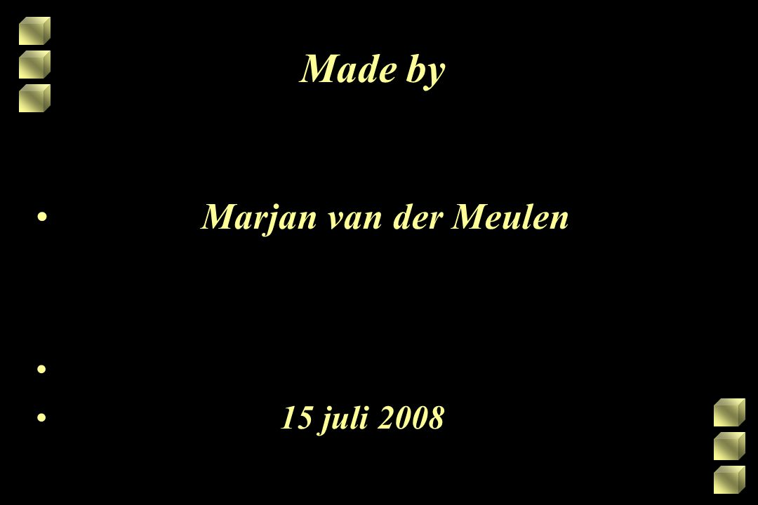 Made by Marjan van der Meulen 15 juli 2008