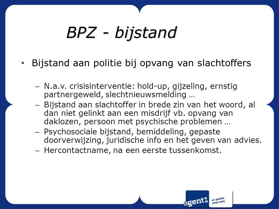 BPZ - bijstand Bijstand aan politie bij opvang van slachtoffers – N.a.v.