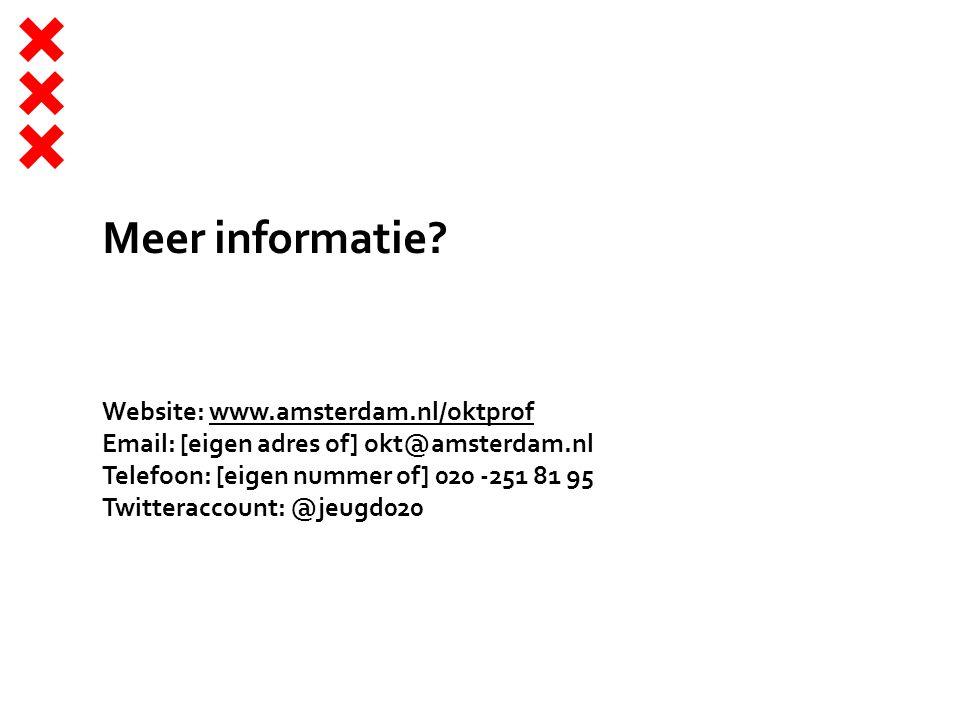 Meer informatie? Website: www.amsterdam.nl/oktprofwww.amsterdam.nl/oktprof Email: [eigen adres of] okt@amsterdam.nl Telefoon: [eigen nummer of] 020 -2