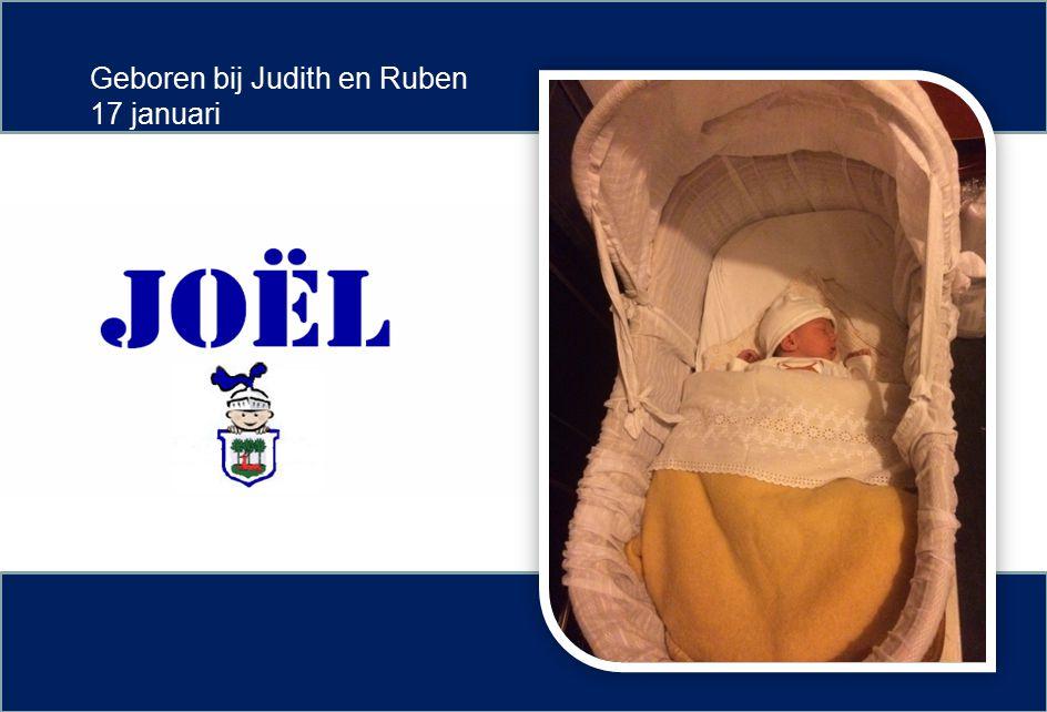 Geboren bij Judith en Ruben 17 januari