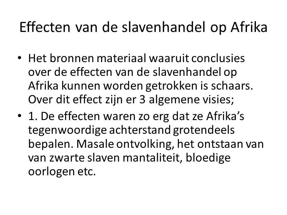 Effecten van de slavenhandel op Afrika Het bronnen materiaal waaruit conclusies over de effecten van de slavenhandel op Afrika kunnen worden getrokken