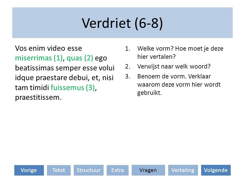 Verdriet (6-8) VertalingStructuur TekstExtraVorige VolgendeVragen 1.Welke vorm.
