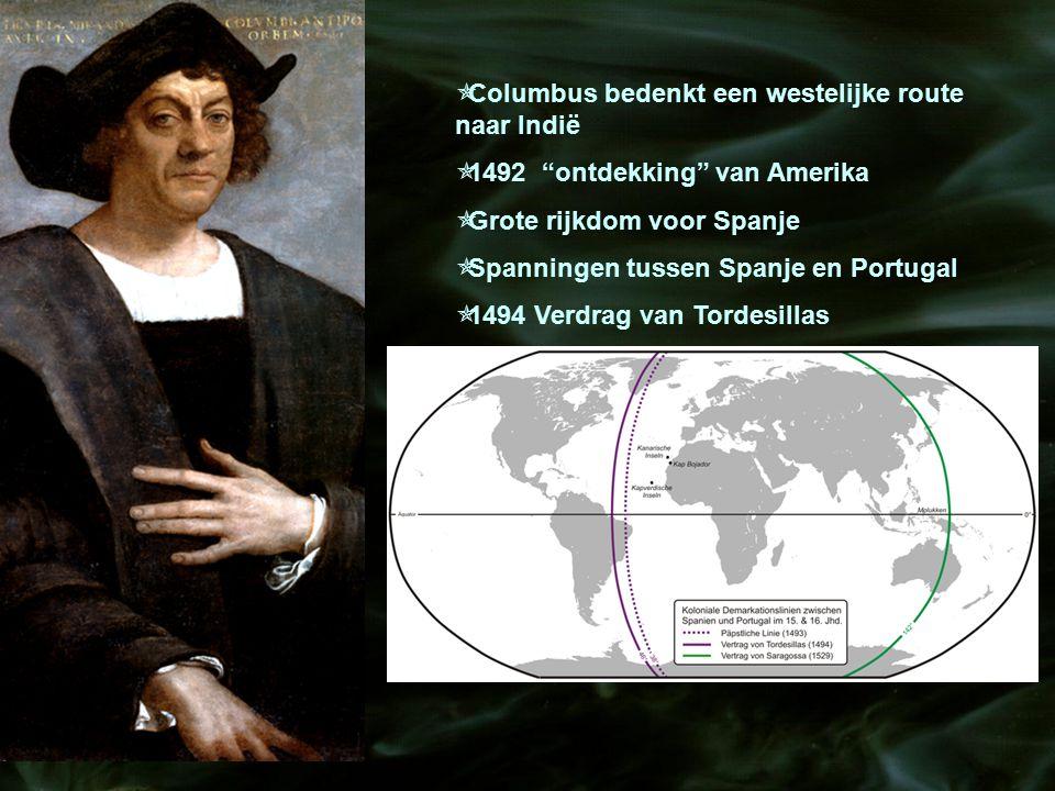 """H5 Een nieuwe wereld  Columbus bedenkt een westelijke route naar Indië  1492 """"ontdekking"""" van Amerika  Grote rijkdom voor Spanje  Spanningen tusse"""