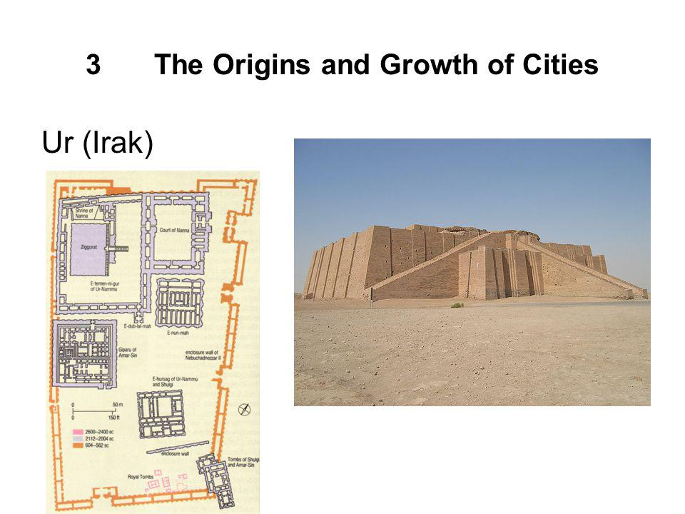 3The Origins and Growth of Cities Ur (Irak)