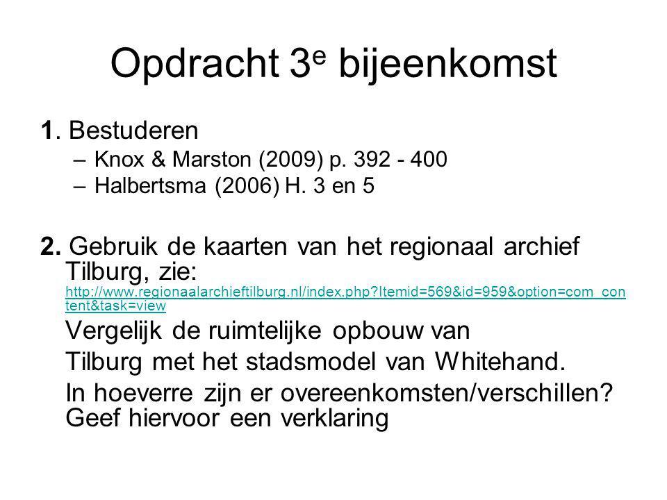 Opdracht 3 e bijeenkomst 1. Bestuderen –Knox & Marston (2009) p. 392 - 400 –Halbertsma (2006) H. 3 en 5 2. Gebruik de kaarten van het regionaal archie