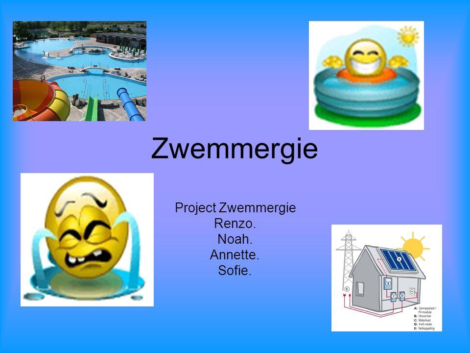 Zwemmergie Project Zwemmergie Renzo. Noah. Annette. Sofie.