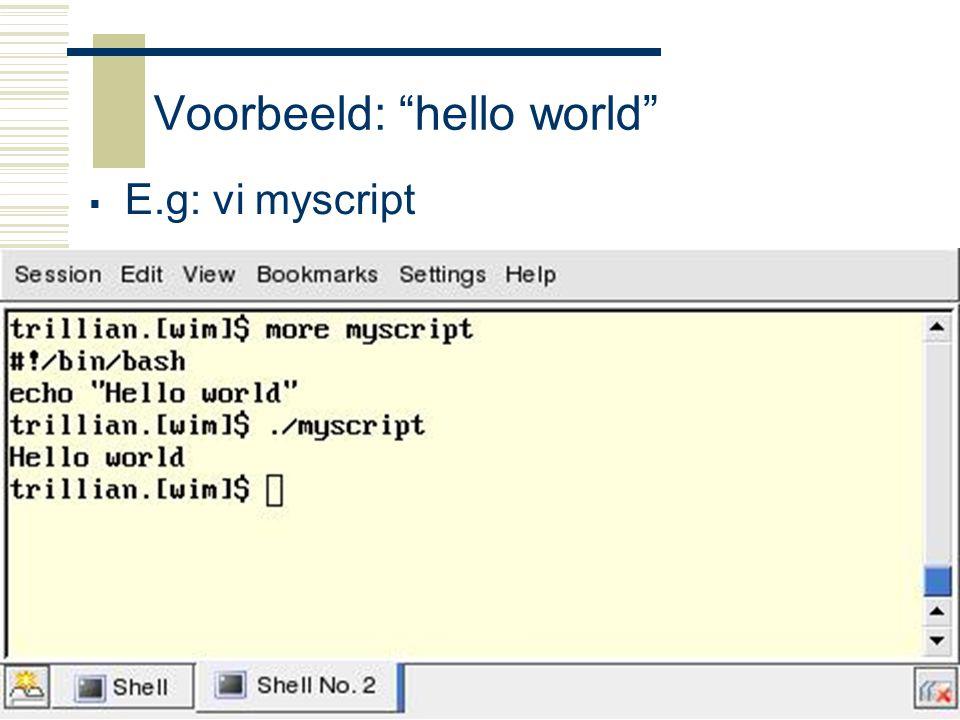 Raspberry-Pi14 Voorbeeld: hello world  E.g: vi myscript