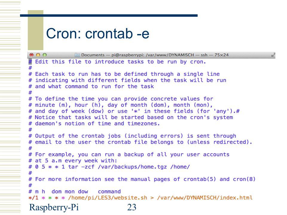 Raspberry-Pi23 Cron: crontab -e SS