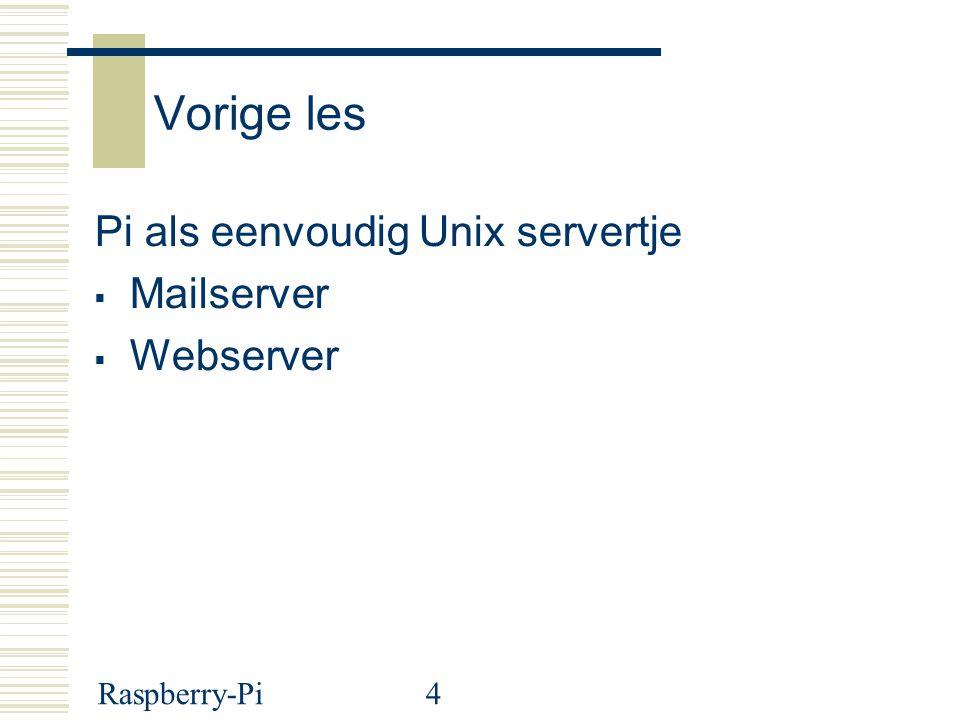 Raspberry-Pi4 Vorige les Pi als eenvoudig Unix servertje  Mailserver  Webserver