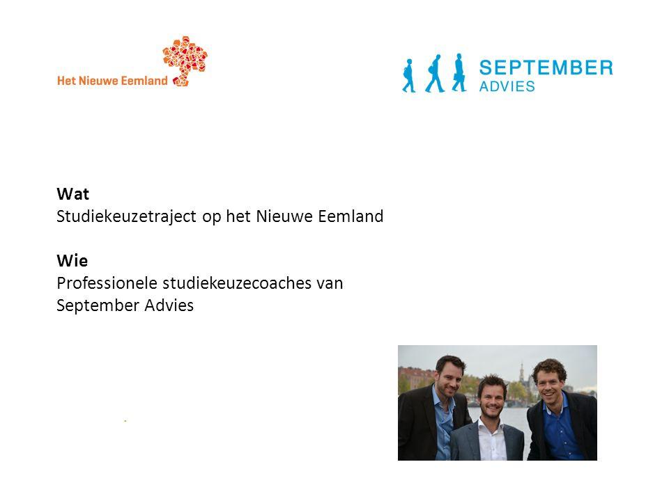 . Wat Studiekeuzetraject op het Nieuwe Eemland Wie Professionele studiekeuzecoaches van September Advies