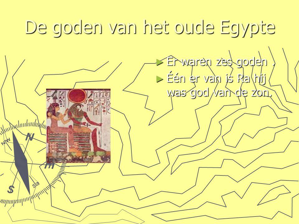 De goden van het oude Egypte ► Er waren zes goden. ► Één er van is Ra hij was god van de zon.