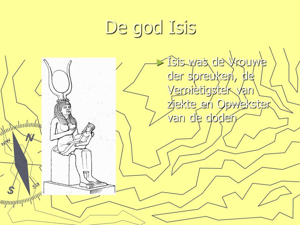 De god Isis ► Isis was de Vrouwe der spreuken, de Vernietigster van ziekte en Opwekster van de doden