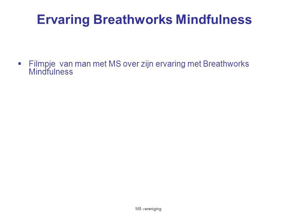 Ervaring Breathworks Mindfulness  Filmpje van man met MS over zijn ervaring met Breathworks Mindfulness MS vereniging