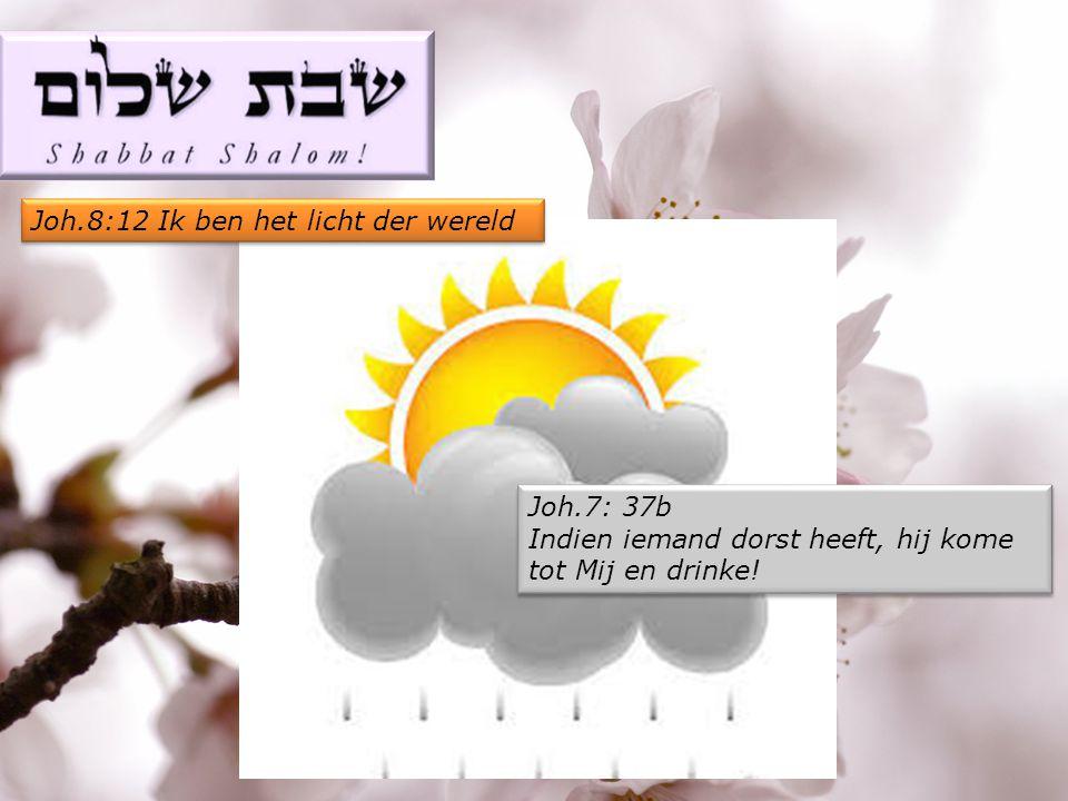 Joh.7: 37b Indien iemand dorst heeft, hij kome tot Mij en drinke.